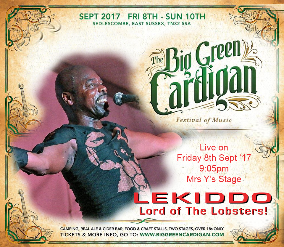 Big Green Cardigan Festival, Mrs Y's Stage, Fri 8 Sept 2017, 9.05pm live LEKIDDO - Lord of The Lobsters!