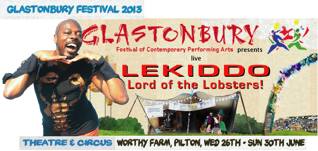 LEKIDDO - Lord of The Lobsters! live Pinchy Pinchy kiss kiss at Glastonbury 2013