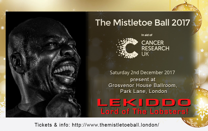 The Mistletoe Ball 2017, The Ballroom, Grosvenor House, Park Lane, London W1, Saturday 2nd December 2017 at 9pm live LEKIDDO - Lord of The Lobsters!