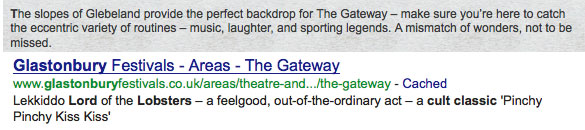 Glastonbury  Festivals - Areas - The Gateway   www.glastonburyfestivals.co.uk/areas/theatre-and.../the-gateway - Cached Lekiddo Lord of the Lobsters � a feelgood, out-of-the-ordinary act � a cult classic 'Pinchy Pinchy Kiss Kiss'