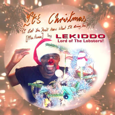 LEKIDDO - Lord of The Lobsters! It's Christmas (I Bet You Don't Know What I'll Bring You) [PPkk-Remix]    - single cover